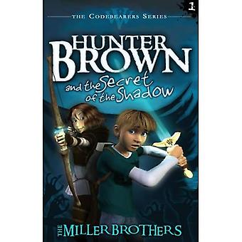 Hunter Brown and the Secret of the Shadow (Codebearers)