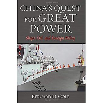 Quête de la Chine pour les grandes puissances: navires, le pétrole et politique étrangère