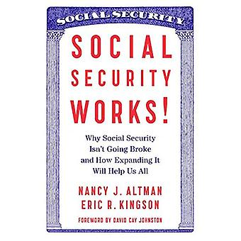 Social Security Works! : Why Social Security Isn't Going Broke and How Expanding it Will Help Us All