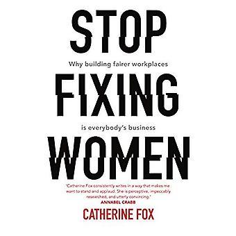 Stop Fixing Women