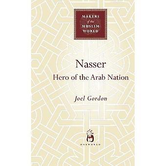 Nasser: Héros de la Nation arabe (monde musulman Makers)