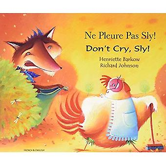 Don't Cry Sly in French and English