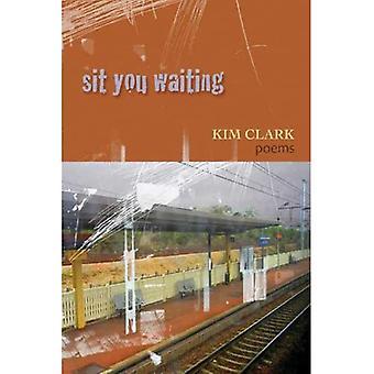 Sit You Waiting