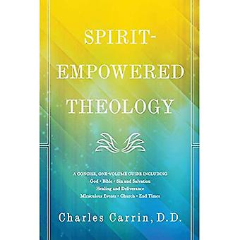 Spirit-Empowered Theology: A� Concise, One-Volume Guide