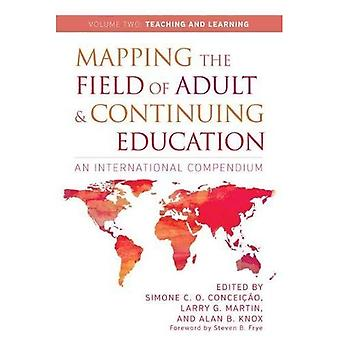 Mapping the Field of Adult� and Continuing Education, Volume 2: Teaching and Learning