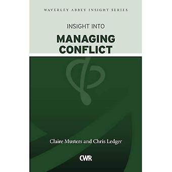 Insight into Managing Conflict (Waverley Abbey Insight Series)