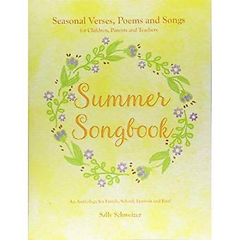Summer Songbook: Seasonal Verses, Poems and Songs for Children, Parents and Teachers An Anthology for Family, School, Festivals and Fun! (Seasonal Songbooks)