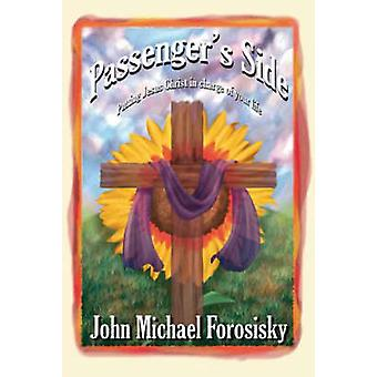 Passengers Side Putting Jesus Christ in Charge of Your Life by Forosisky & John Michael