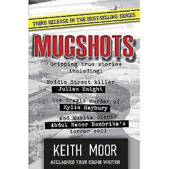 Mugshots 3: Thrilling collection of true crime from one of the top crime� writers in Australia.