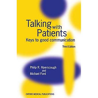 Talking with Patients  Keys to Good Communication  Third Edn. by Myerscough & Philip R.