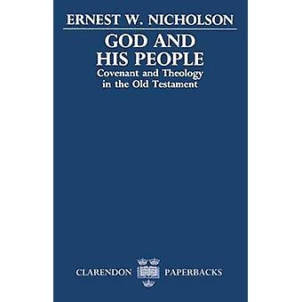 God and His People Covenant and Theology in the Old Testament by Nicholson & Walter