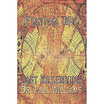 Fixing My Last Millennium by Williams & Paul