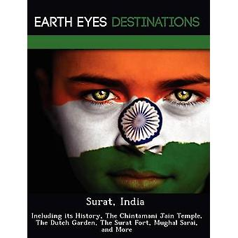Surat India Including its History The Chintamani Jain Temple The Dutch Garden The Surat Fort Mughal Sarai and More by Knight & Dave