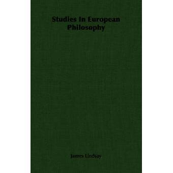 Studies In European Philosophy by Lindsay & James