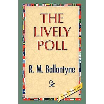 The Lively Poll by Ballantyne & R.M.