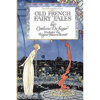 Old French Fairy Tales by Segur & Sophie