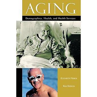 Aging demografi sundhed og sundhedsydelser af Vierck & Elizabeth