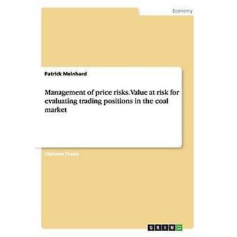 Gestion des risques de prix. La valeur à risque d'évaluation des postes commerciaux sur le marché de charbon par Meinhard & Patrick