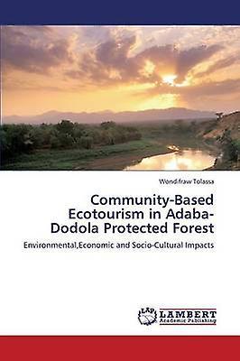 CommunityBased Ecotourism in AdabaDodola Prougeected Forest by Tolassa Wondifraw