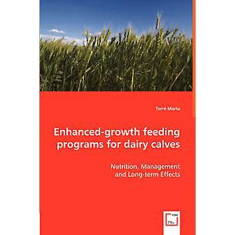 Enhancedgrowth feeding programs for dairy calves  Nutrition Management by Marta & Terr