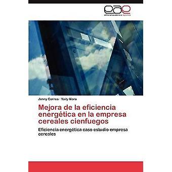 Mejora de La Eficiencia Energetica En La Empresa Cereales Cienfuegos by Correa & Jenny