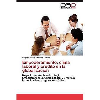Empoderamiento Clima Laboral y Credito En La Globalizacion by Saracho Zamora & Sergio Ernesto
