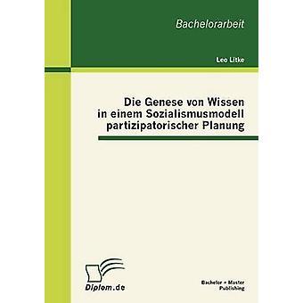 Die Genese von Wissen i einem Sozialismusmodell partizipatorischer Planung av Litke & Leo