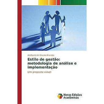 Estilo de Gesto Metodologia de Anlise e Implementao von Brando Adalberto de Oliveira