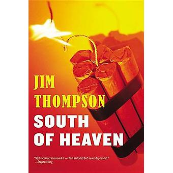 South of Heaven by Jim Thompson - 9780316403832 Book