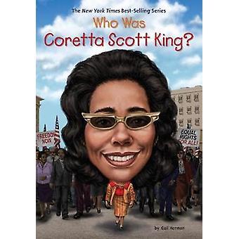Who Was Coretta Scott King? by Gail Herman - 9780451532619 Book