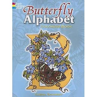 Butterfly Alphabet Coloring Book by Carol Schmidt - 9780486458434 Book