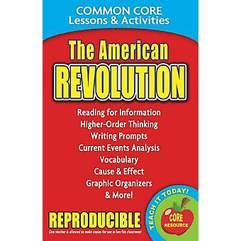 The American Revolution - Common Core Lessons & Activities by Carole M