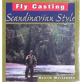 Fly Casting Scandinavian Style by Henrik Mortensen - 9780811705097 Bo