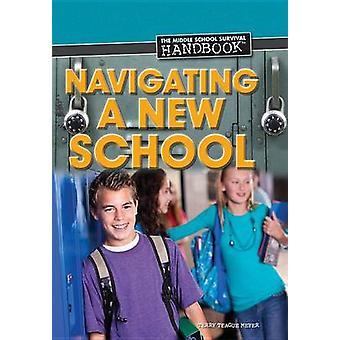 Navigating a New School by Terry Teague Meyer - 9781448883127 Book