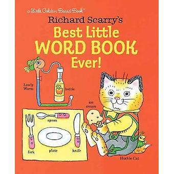Richard Scarry's Best Little Word Book Ever! by Richard Scarry's Best