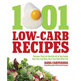 1001 Low-Carb Recipes - Recipes That Let You Eat All of the Foods You
