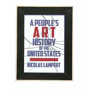 A People's Art History of the United States - 250 Years of Activist Ar