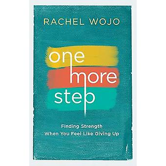 One More Step - Finding Strength When You Feel Like Giving Up by Rache