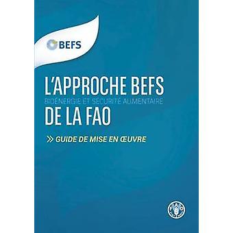 L'approche BEFS De La FAO - Guide De Mise En Oeuvre by Food & Agricult