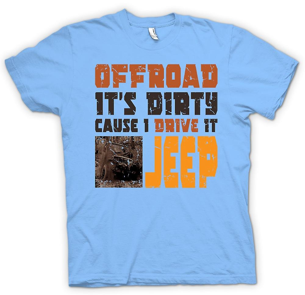 Mens T-shirt - Offroad - sa Cause sale que je conduis il Jeep - Cool