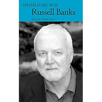 Conversations with Russell Banks by Roche & David