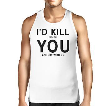 Id Kill You Men's Sleeveless Tanks Funny Valentine's Day Gift Ideas