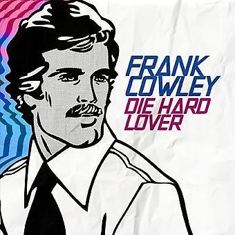 Frank Cowley - importazione USA Die Hard amante [CD]