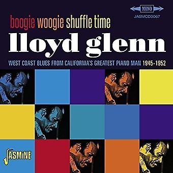 Lloyd Glenn - Boogie Woogie Shuffle Time: West Coast Blues From California's Greatest Piano Man 1945-1952 [CD] USA import