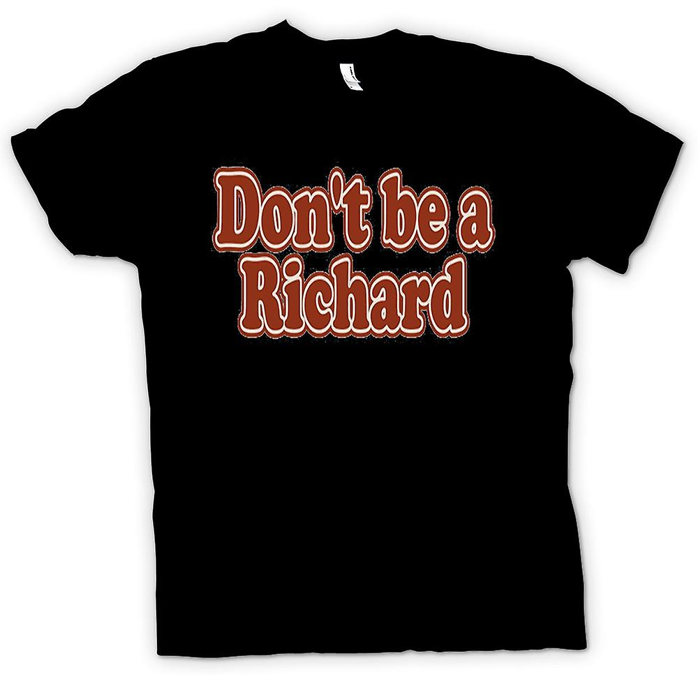 Mens T-shirt - Don�t be Richard - Quote