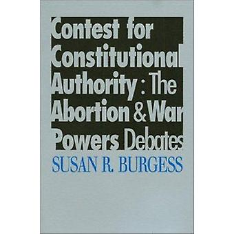 Contest for Constitutional Authority - The Abortion and War Powers Deb