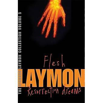 La colección de Richard Laymon - v. 5 - carne y resurrección los sueños por