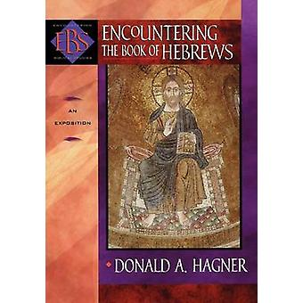 Encountering the Book of Hebrews - An Exposition by Donald A. Hagner -