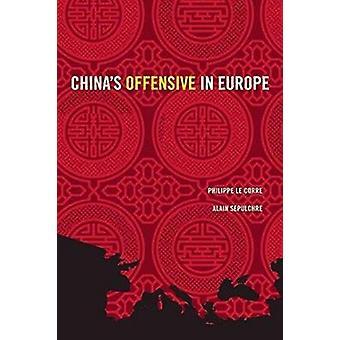 Offensive en Europe par Philippe Le Corre - Alain Sepulchre - de la Chine