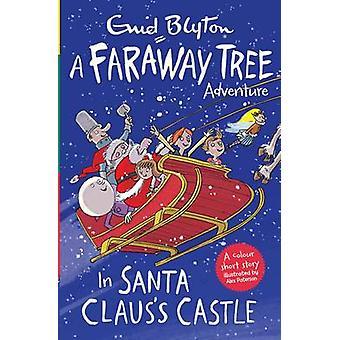 In Santa Claus's Castle - A Faraway Tree Adventure by Enid Blyton - 97